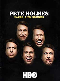 Pete Holmes: Faces and Sounds (2016)