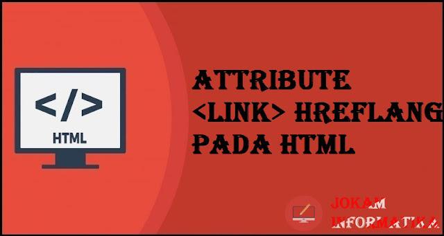 Tagging link Hreflang Attribute Pada Bahasa Pemrograman HTML - JOKAM INFORMATIKA