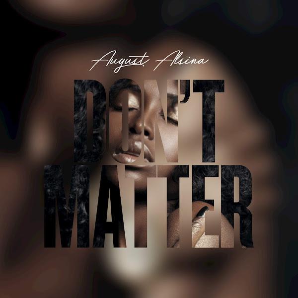 August Alsina - Don't Matter - Single Cover
