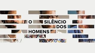 19 out, 14h: O Silêncio dos Homens - exibição do documentário + roda conversa