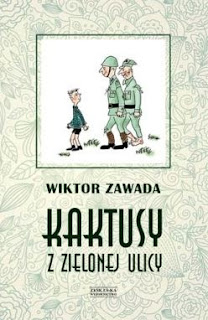 """""""Kaktusy z Zielonej ulicy"""" Wiktor Zawada - recenzja"""