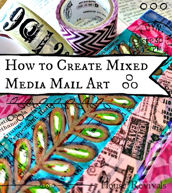 House Revivals: How to Create Mixed Media Mail Art