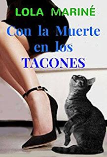 """""""Con la muerte en los tacones"""" de Lola Mariné"""