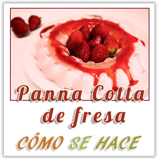 PANNA COTTA DE FRESA Strawberry Panna Cotta Recipe