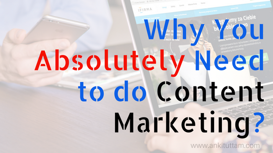 Why You Absolutely Need to do Content Marketing?