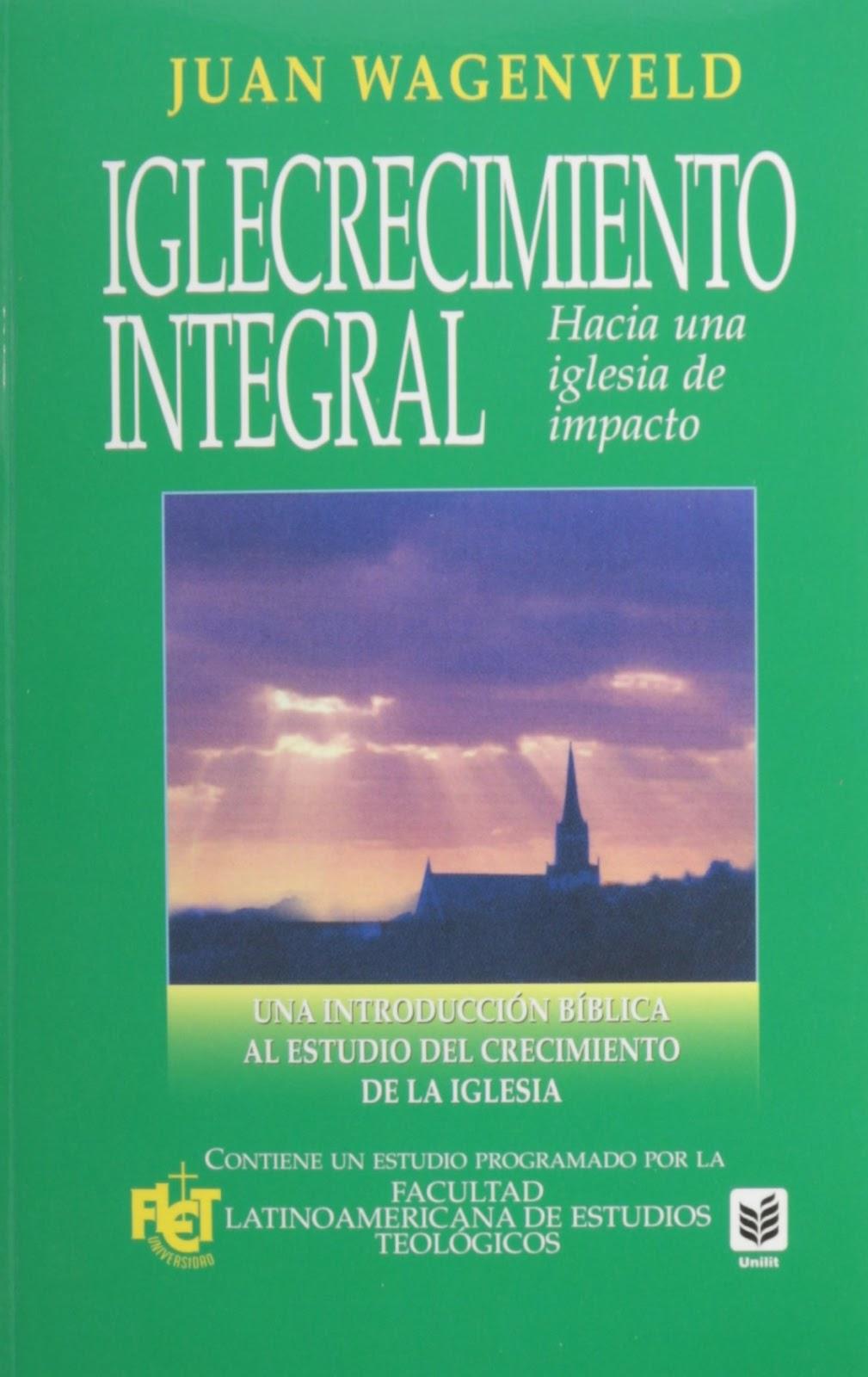 Juan Wagenveld - Iglecrecimiento Integral - Libros ...