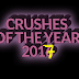 Crushes Of The Year #2017