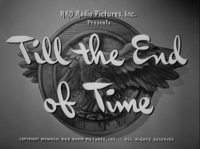 Till the End of Time (1946) title card