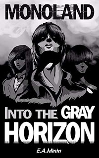 Monoland: Into The Grey Horizon - metaphysics afterlife story by E.A. Minin