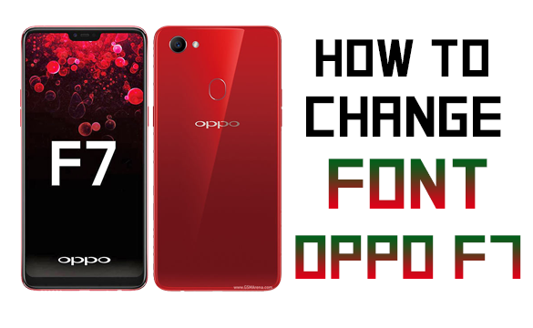 How to Change Font Oppo F7