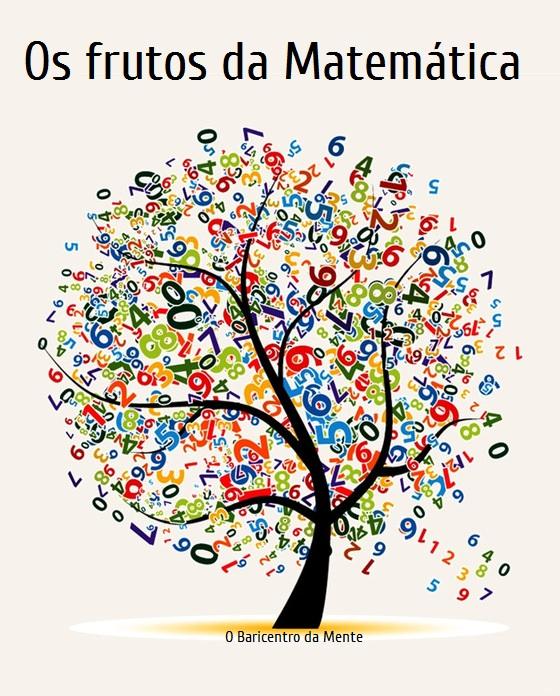 Os frutos da Matemática