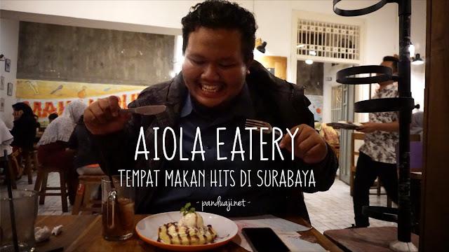 Aiola Eatery, Tempat Makanan Hits di Surabaya