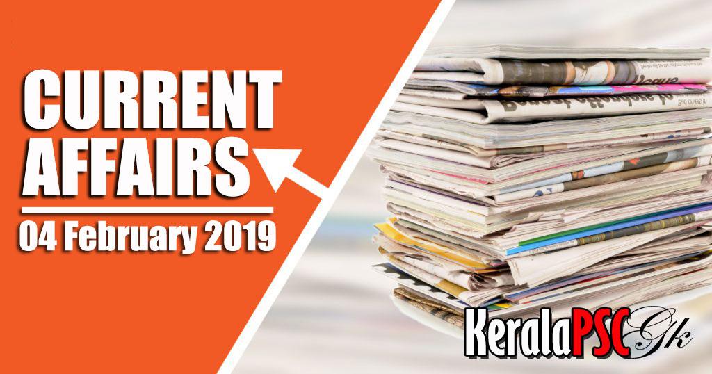 Kerala PSC Daily Malayalam Current Affairs 04 Feb 2019