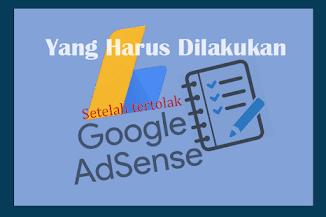 Ditolak Terus Google Adsense, 5 Hal Ini Yang Harus Kamu Lakukan