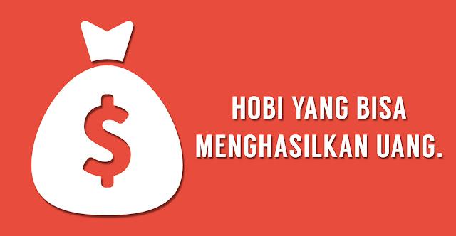 Hobi-hobi Asyik yang Bisa Menghasilkan Uang