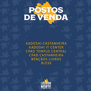Postos de Vendas Oficiais do Louvor Norte 2017