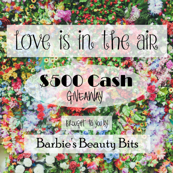 Love Is In The Air With A $500 Cash Giveaway By Barbie's Beauty Bits