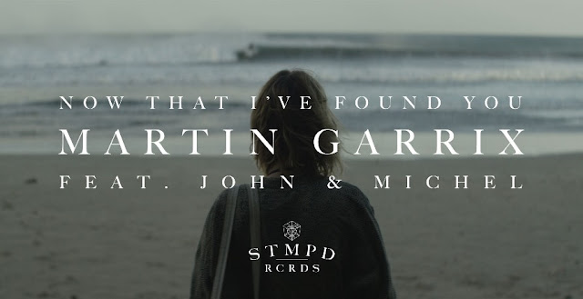 Martin Garrix - 'Now That I've Found You - feat. John & Michel