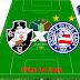 Ficha do jogo | Vasco 2x1 Bahia - Série A 2017