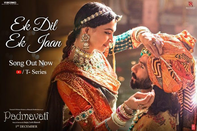 Ek Dil Ek Jaan Song Padmavati Movie