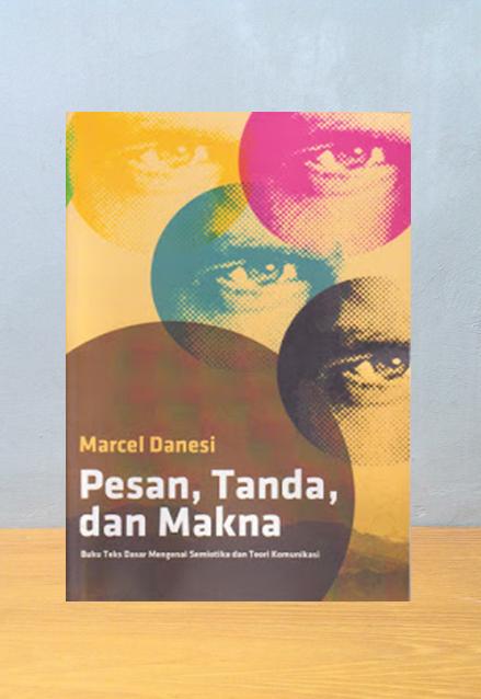 PESAN TANDA DAN MAKNA, Marcel Danesi