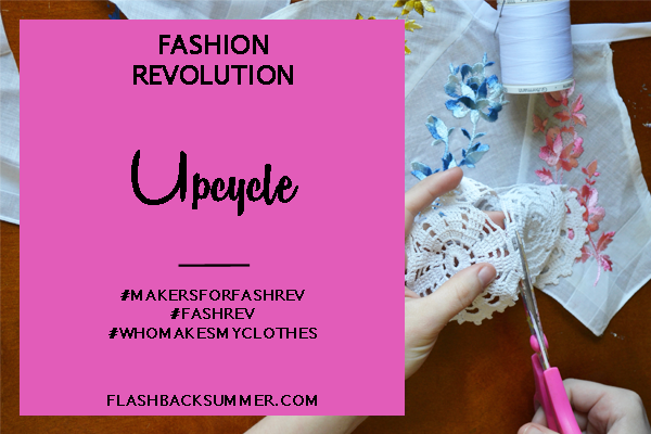Flashback Summer: Fashion Revolution 2016 - Upcycle