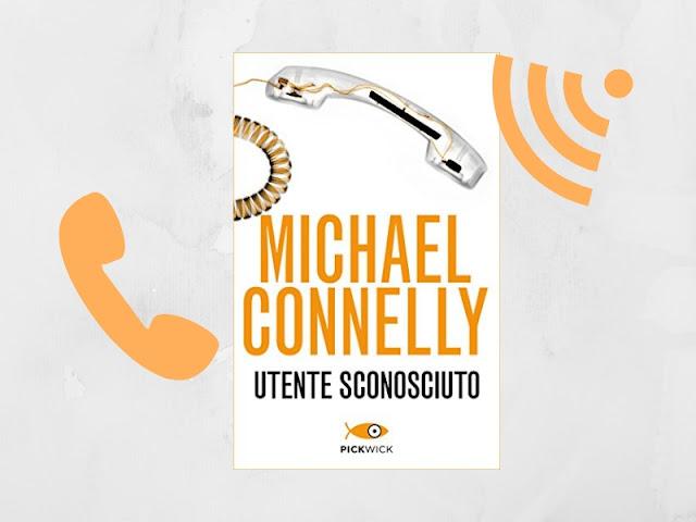 Utente sconosciuto di Michael Connelly