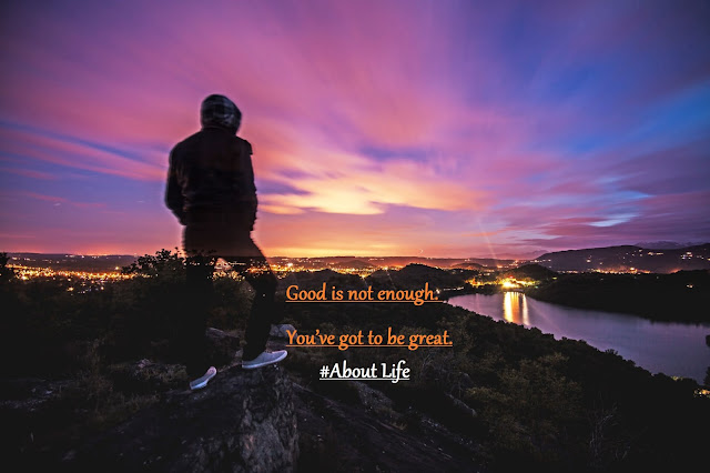 Good is not enough. You've got to be great. - Simon Cowell