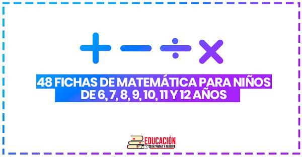 ▷ 48 fichas de matemáticas para niños de 6 a 12 años