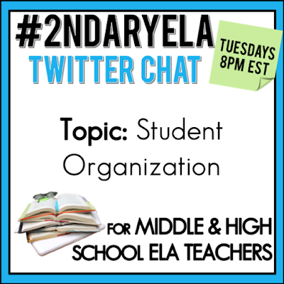 Join secondary English Language Arts teachers Tuesday evenings at 8 pm EST on Twitter. This week's chat will be about student organization.