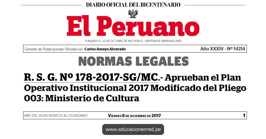R. S. G. Nº 178-2017-SG/MC - Aprueban el Plan Operativo Institucional 2017 Modificado del Pliego 003: Ministerio de Cultura - www.cultura.gob.pe