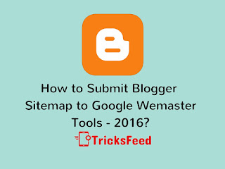 How to subit blogger sitemap to google webmasters tools