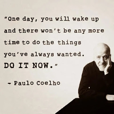 Famous Quotes About Life Changes: one day, you will wake up and  there won't be more time to do the things