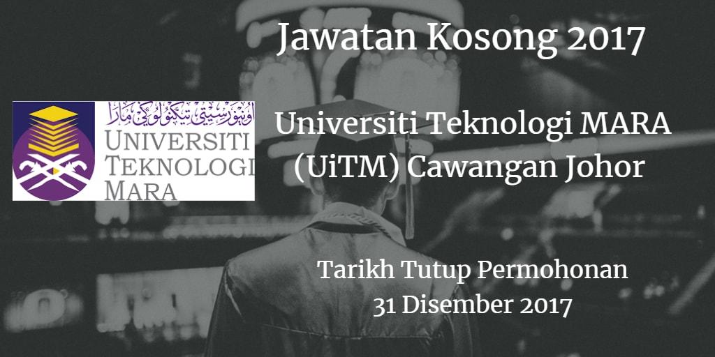 Jawatan Kosong UiTM Cawangan Johor 31 Disember 2017