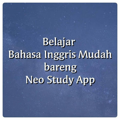 Belajar Bahasa Inggris Mudah Bareng Neo Study App