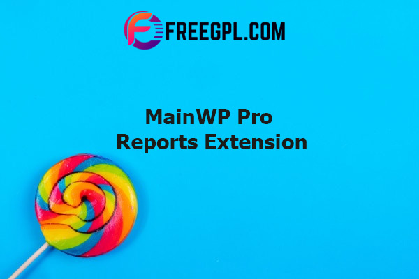 MainWP Pro Reports Extension Nulled Download Free