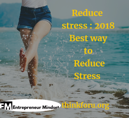Reduce stress : 2018 Best Ways nearby Reduce Stress(mumbai ,India)