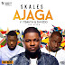 "Skales Ft Davido & Timaya - ""AJAGA"" -Download now"
