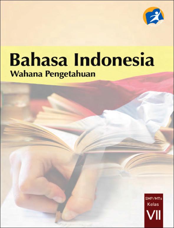 Blog Ilmu Matematika Buku Bahasa Indonesia Kelas 7 Edisi Revisi 2014 Oleh Yoyo Apriyanto