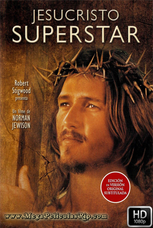 Jesucristo Superstar [1080p] [Castellano-Ingles] [MEGA]
