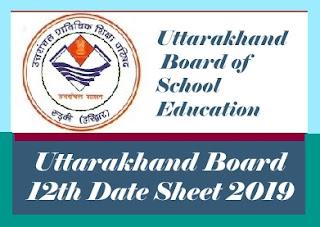 UK Board Date Sheet 2019, UK Board Time table 2019, Uttarakhand Board Date Sheet 2019, Uttarakhand 12th Date Sheet 2019, Uttarakhand 12th Time table 2019