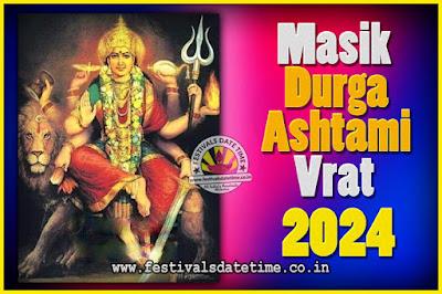 2024 Masik Durgashtami Vrat Date & Time, 2024 Masik Durgashtami Vrat Calendar