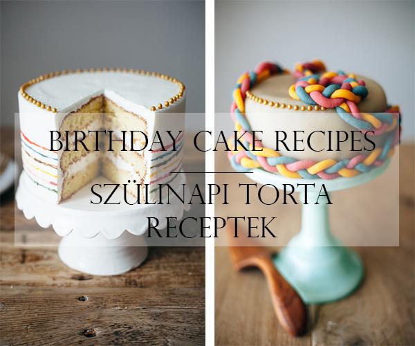 születésnapi torták receptje Blond and Curly: Birthday Cake Recipes   Szülinapi torta receptek születésnapi torták receptje