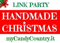 Linky Party Handmade Christmas by www.mycandycountry.it
