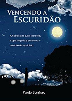 VENCENDO A ESCURIDÃO Paulo Santoro