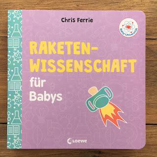 """""""Raketenwissenschaft für Babys"""", Baby-Universität, Chris Ferrie, Loewe Verlag, Rezension auf Kinderbuchblog Familienbücherei"""