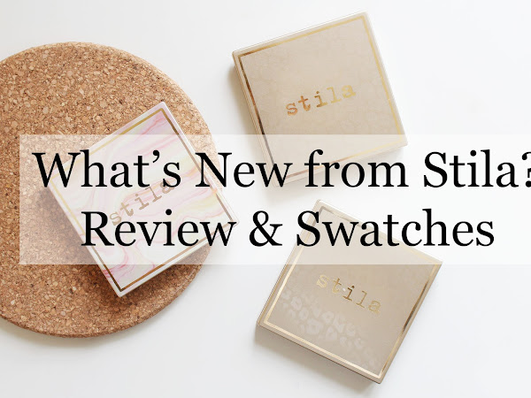 What's New from Stila? REVIEW & SWATCHES