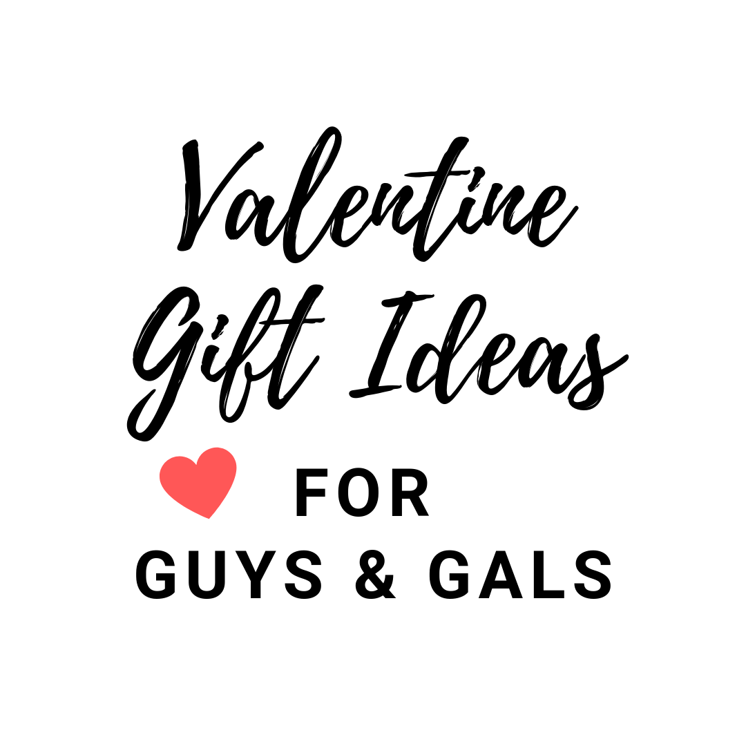 Valentine's Day Gift Ideas for Guys & Gals
