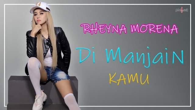 Lirik Lagu Dimanjain Kamu -  Rheyna Morena