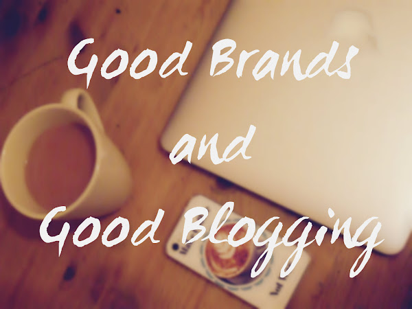 Good Brands And Good Blogging